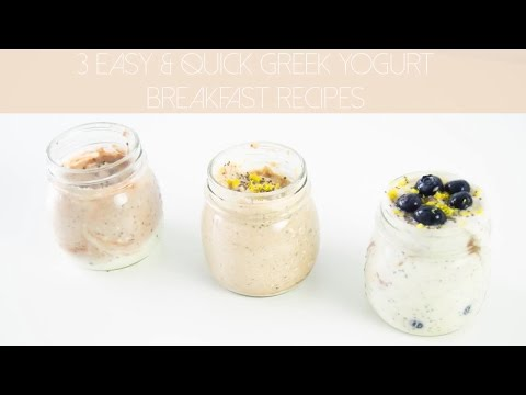 3 Easy & Quick Greek Yogurt  Breakfast Recipes
