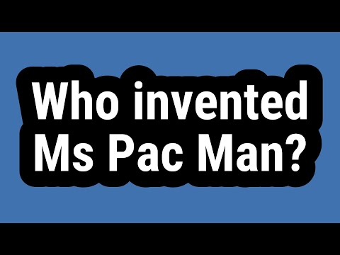 Who Invented Ms Pac Man?