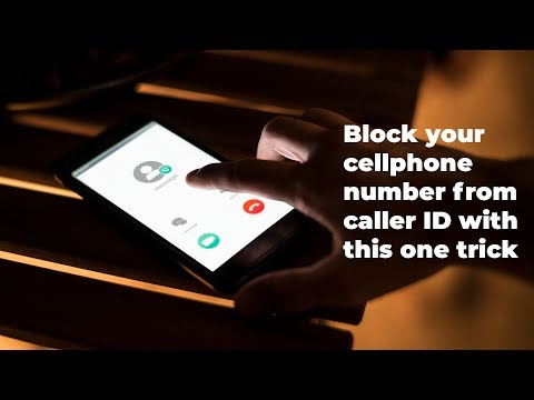 Block Your Cellphone Number From Caller ID With This One Trick