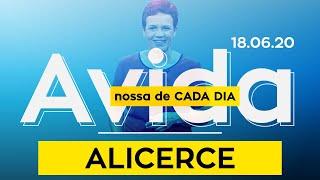 Alicerce / A Vida Nossa de Cada Dia - 18/06/2020