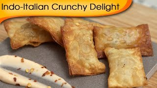 Indo-Italian Crunchy Delight (CONTEST CLOSED) - Crispy Appetizer/Starter Recipe By Ruchi Bharani