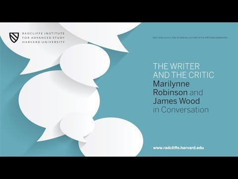 The Writer and the Critic: Marilynne Robinson and James Wood in Conversation    Radcliffe Institute