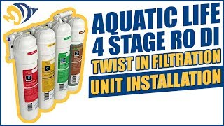 Aquatic Life 4 Stage RO DI Twist In Filtration Unit Installation