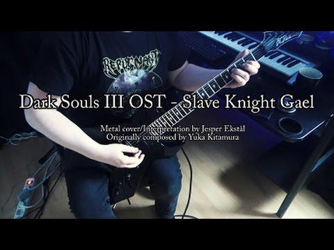 Slave Knight Gael METAL COVER (Dark Souls 3 OST)