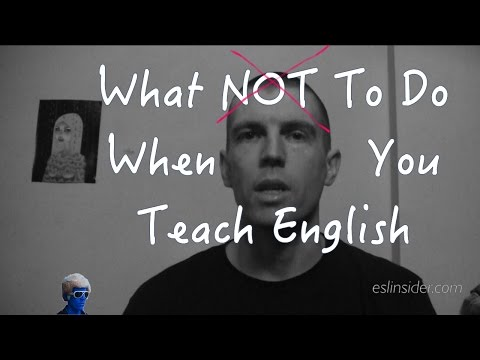 What NOT To Do When You Teach English