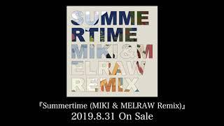 RIRI, KEIJU, 小袋成彬 『Summertime (MIKI & MELRAW Remix)』(Short Version)