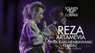 Download lagu Reza Artamevia - Cinta Kan Membawamu Kembali (Feat. Teddy Adithya) | Sounds From The Corner Live #30