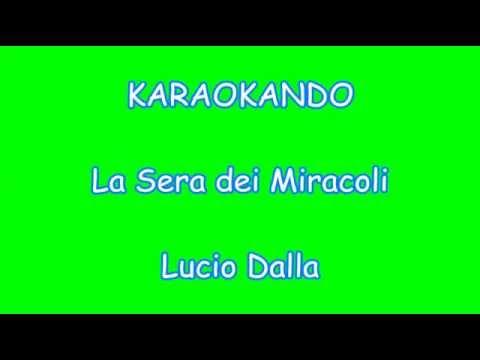 Karaoke Italiano - La sera dei miracoli - Lucio Dalla ( Testo )