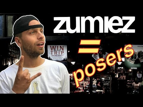 WHY POSERS SHOP AT ZUMIEZ