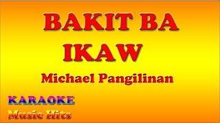 """ Bakit Ba Ikaw "" //  Michael Pangilinan // Karaoke //"