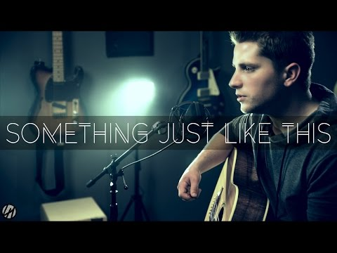 The Chainsmokers & Coldplay - Something Just Like This |  Acoustic Cover
