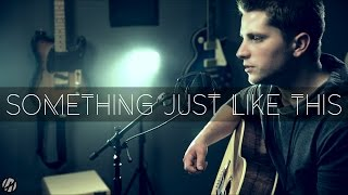 Baixar The Chainsmokers & Coldplay - Something Just Like This |  Acoustic Cover