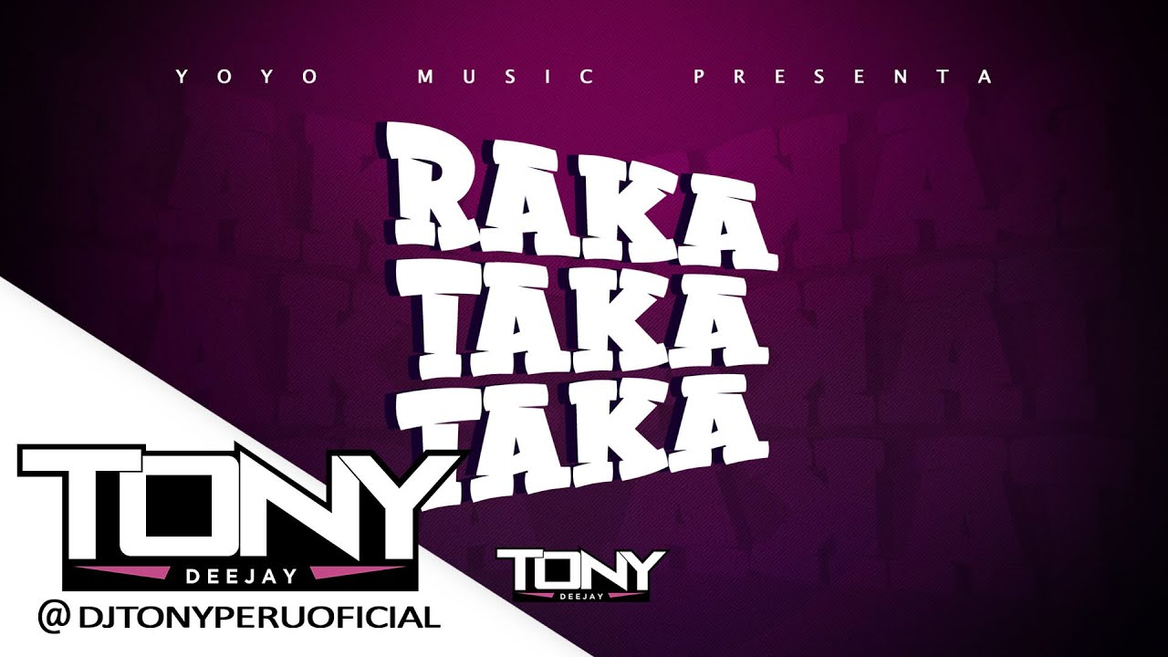 RAKA TAKA TAKA (Tik Tok) - DJ TONY