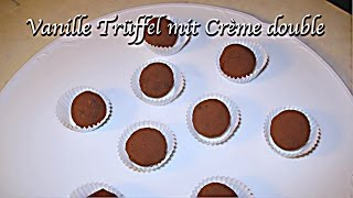 Extra Sahnige Vanille Trüffel Pralinen mit Crème Double