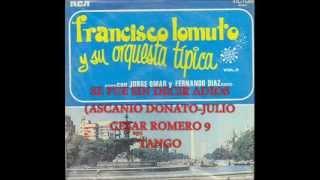FRANCISCO LOMUTO  --FERNANDO DIAZ -   SE FUE SIN DECIR ADIOS  -  TANGO