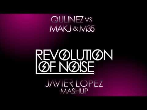 [OUT NOW] Qulinez vs MAKJ & M35 - Revolution Of Noise (Javier Lopez MashUp)    FREE DOWNLOAD