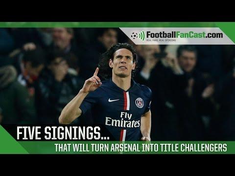 FIVE Signings to make Arsenal EPL title Winners | www.FootballFanCast.com