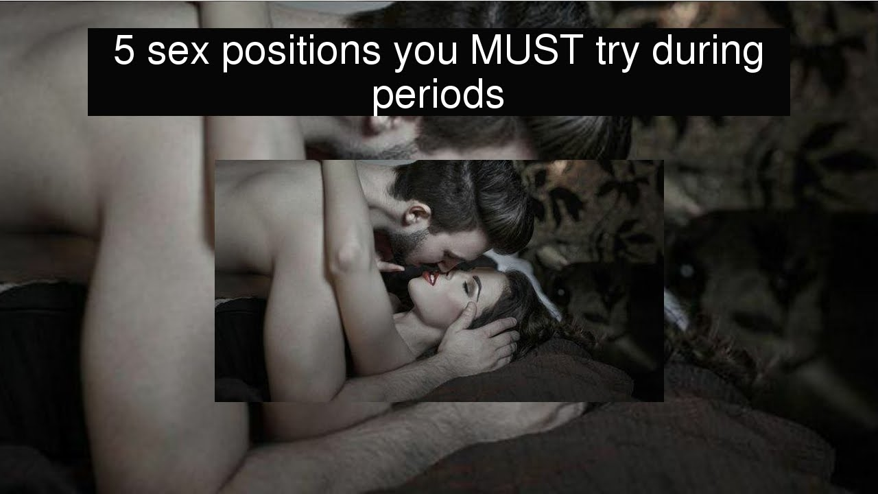 Sex positions while on period