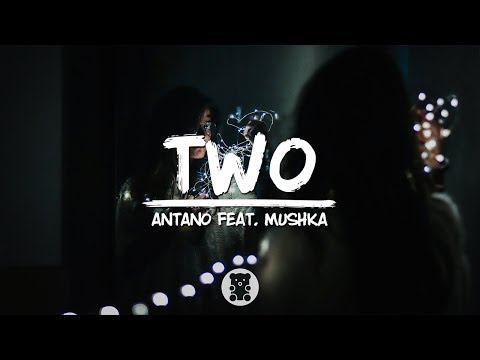 Antano - Two (feat. Mushka) (Lyrics Video)