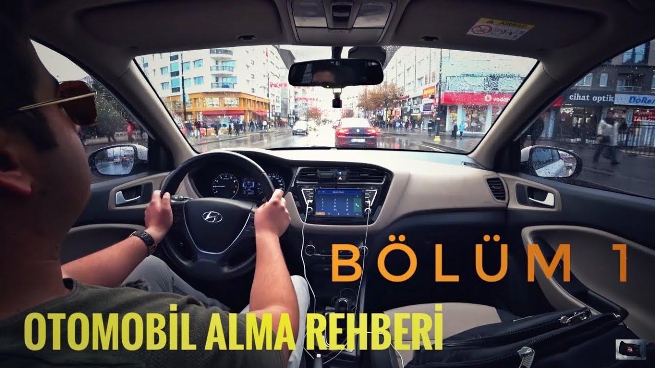 Otomobil Alma Rehberi | Bölüm 1 | Otomobil Nasil Alınır? Hangi Araba Alınır? Otomobil Günlüklerim