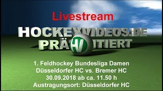 1. Feldhockey-Bundesliga Damen DHC vs. Bremer HC 30.09.2018 Livestream