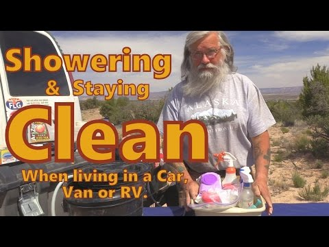 How to Shower and Stay CLEAN when living in a car, van or RV