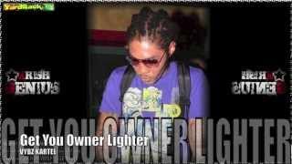 Vybz Kartel - Get You Owner Lighter - Oct 2012