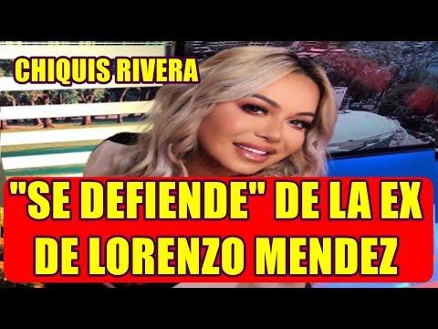 CHIQUIS RIVERA SE DEFIENDE tras DECLARACIONES de la EX de LORENZO MÈNDEZ