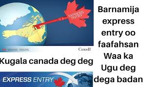 ku gal Kanada si deg deg ah barnamijka (express entry ) fadlan dhamayso video ga si aad u fantid