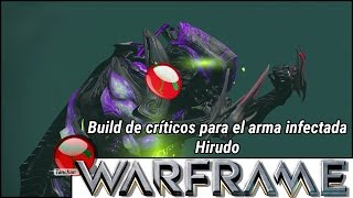 Video Warframe. Build de críticos para el arma infestada Hirudo (19.5.3) PC, PS4, Xbox One download MP3, 3GP, MP4, WEBM, AVI, FLV November 2017