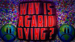 The Story Of Agar.io ! - Why Is Agario Dying ?!