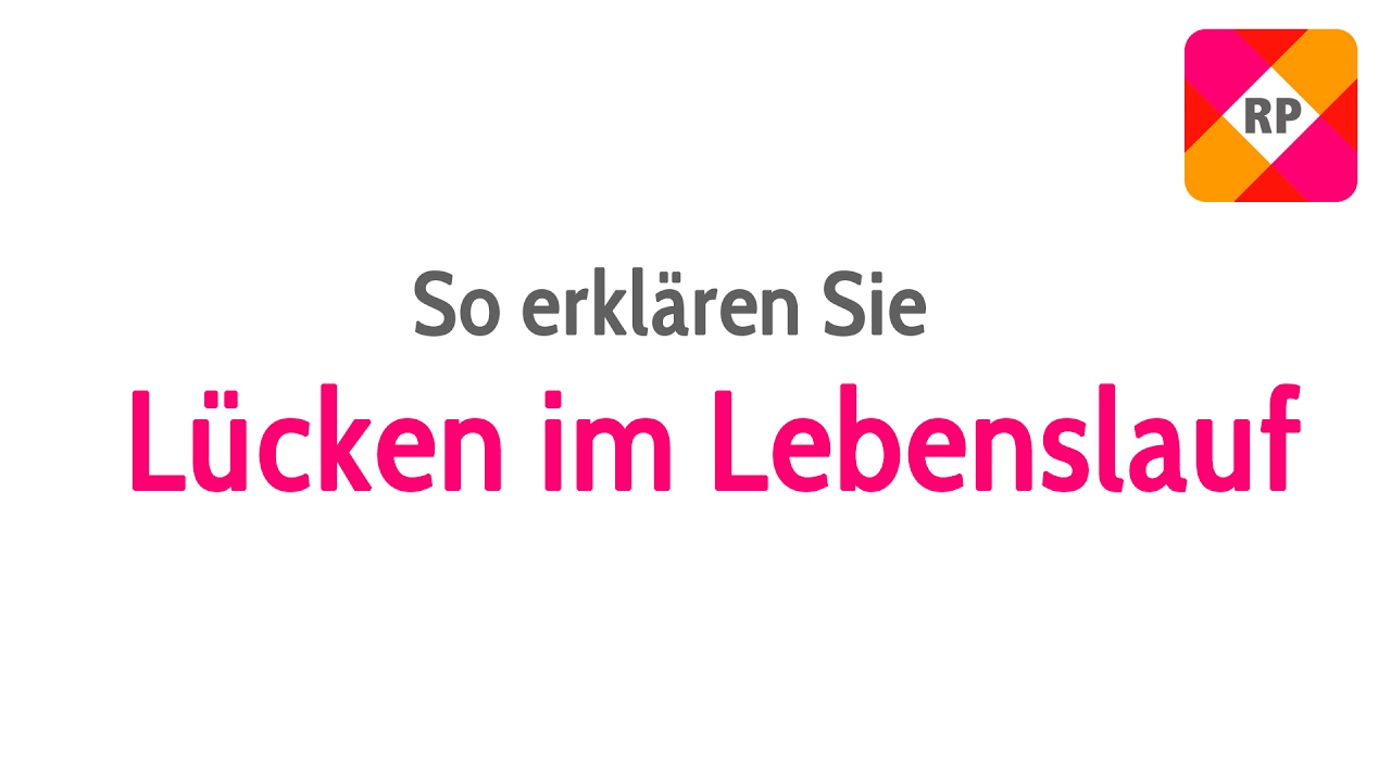 LÜCKEN IM LEBENSLAUF ÜBERZEUGEND DARSTELLEN | Tipps & Tricks für die ...