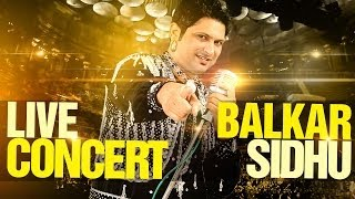 Balkar Sidhu | Live Concert | Full HD Brand New Latest Punjabi Songs