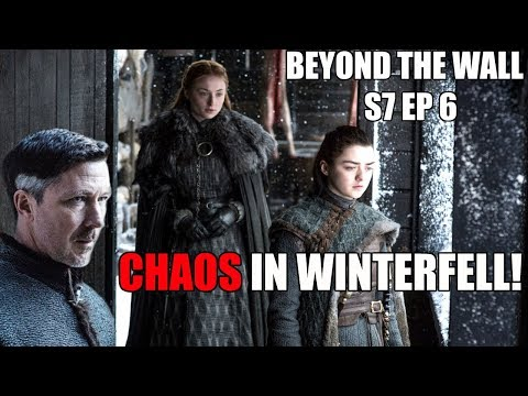 Chaos in Winterfell - Game of Thrones Season 7 Theory