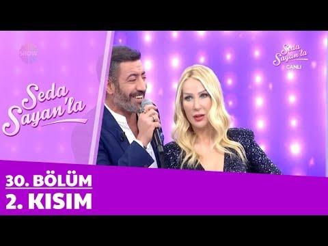 Seda Sayan'la 30. Bölüm 2. Kısım | 21 Şubat 2018