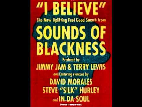 Sounds Of Blackness - I Believe (Soul Believer Mix)[In Da Soul, Silk & The Soul Crew]