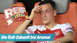 Arsenal will Maskottchen-Retter Özil loswerden | Reif ist Live