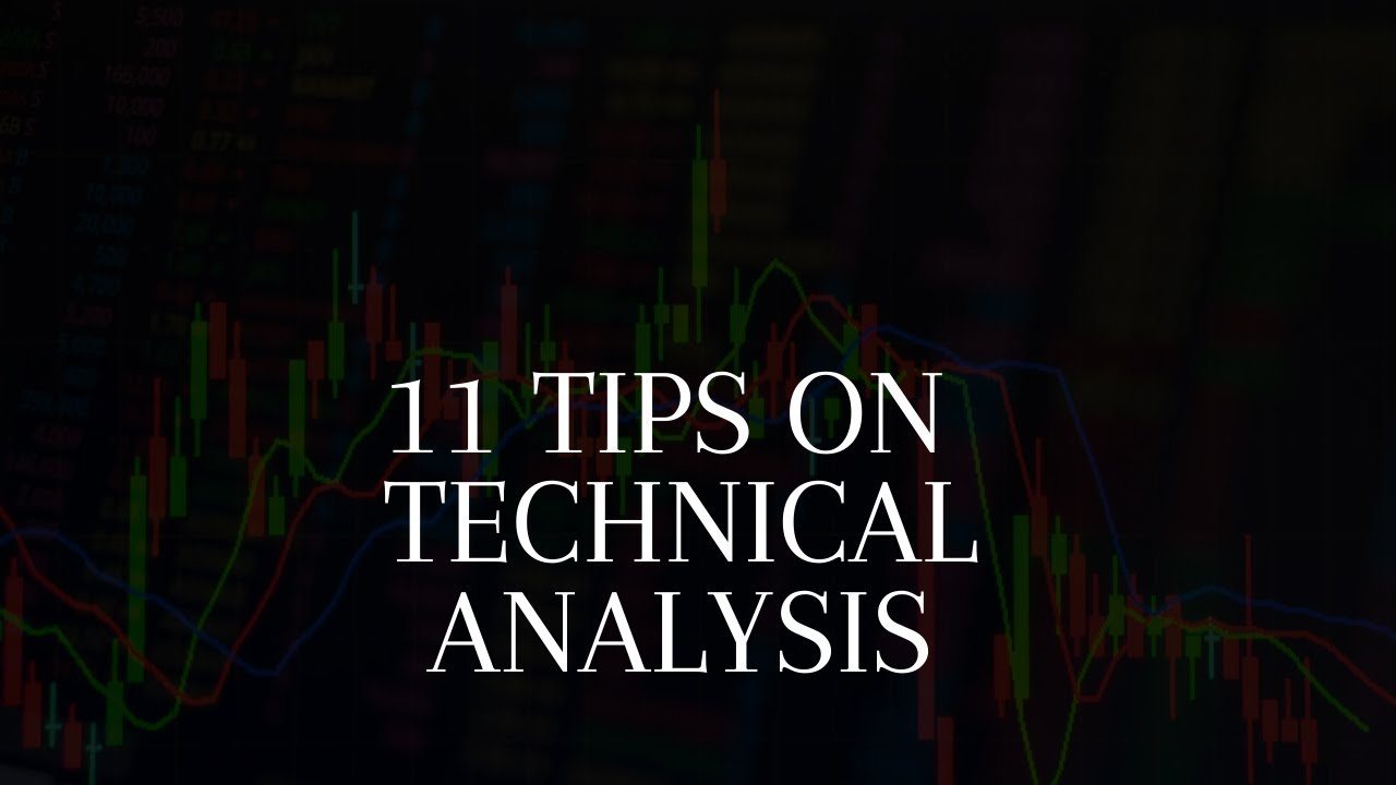11 Things YOU NEED to know about Technical Analysis