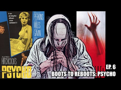 Boots To ReBoots: Psycho
