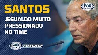JESUALDO NA CORDA BAMBA? Sormani explica situação do Santos no FOX Sports Rádio