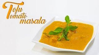 Healthier Version | Indian Tofu Tomato Butter Masala | Special Vegan Recipe | Chef Harpal Singh|