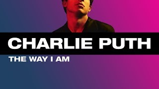 [Vietsub] The Way I Am - Charlie Puth Video