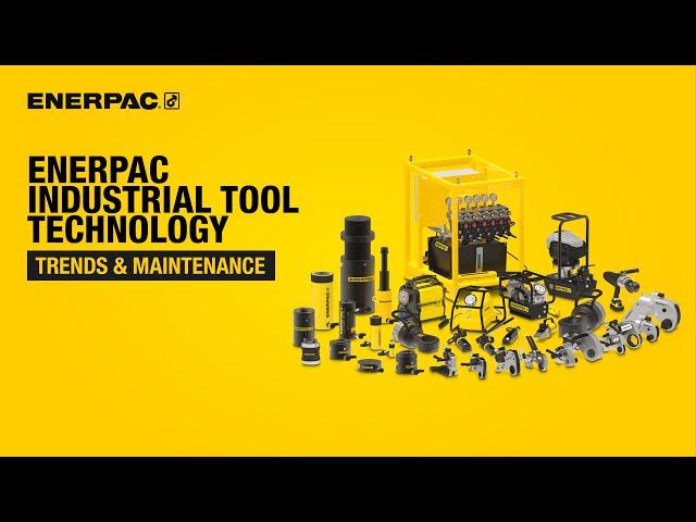 Enerpac Industrial Tool Technology Trends & Maintenance - Training Webinar | Enerpac