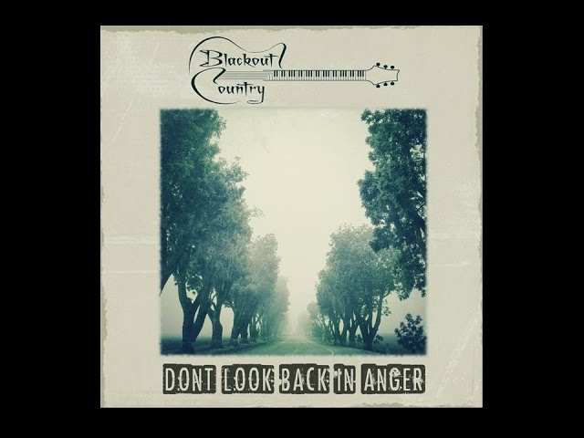 Blackout Country - Dont Look Back In Anger (Oasis Cover)