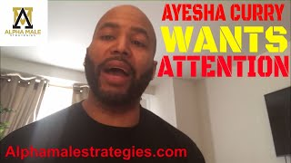 Ayesha Curry's Need For More Attention