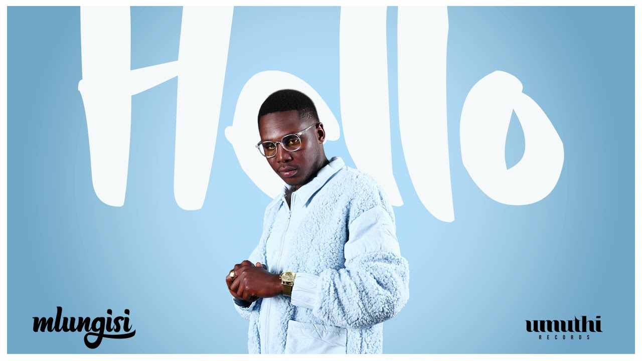 Download Mlungisi - Hello (Official Audio)