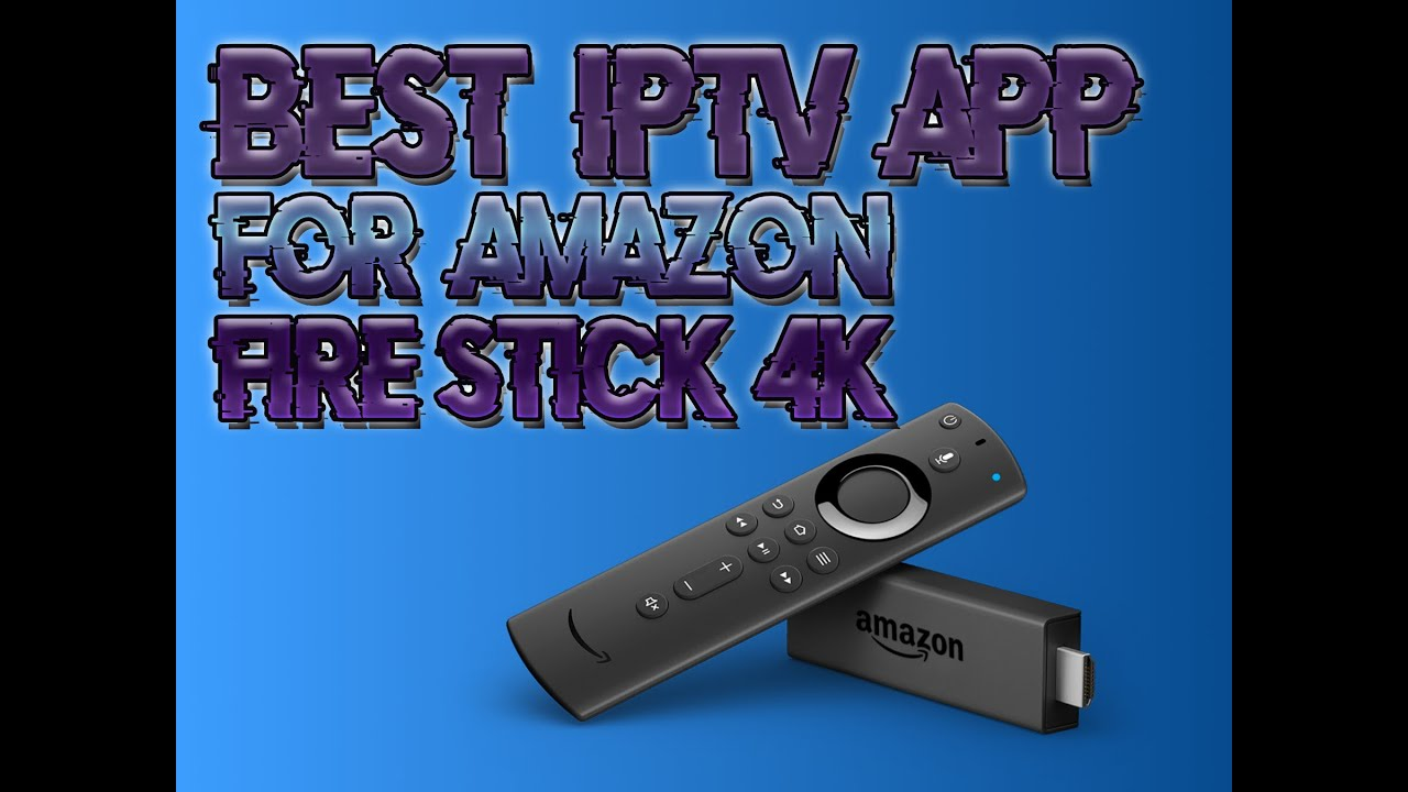 Best iptv app for Amazon Fire Stick 4k - Youtube Video Download Mp3