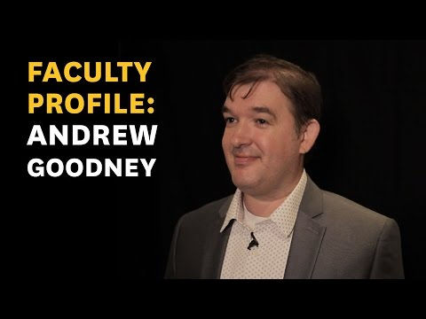Faculty Profile: Andrew Goodney