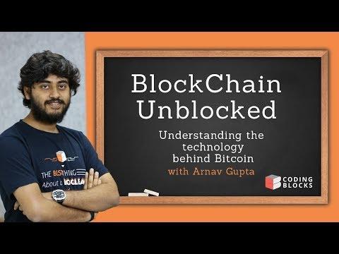 Blockchain Unblocked : Understanding the technology behind Bitcoin