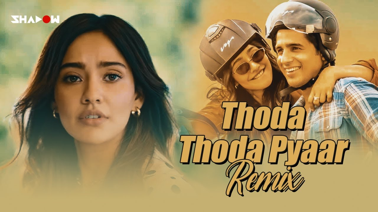 Thoda Thoda Pyar Remix | DJ Shadow Dubai x DJ Parsh | Stebin Ben | SIdharth Malhotra